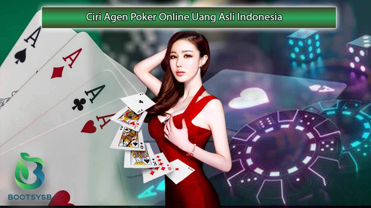Ciri Agen Poker Online Uang Asli Indonesia